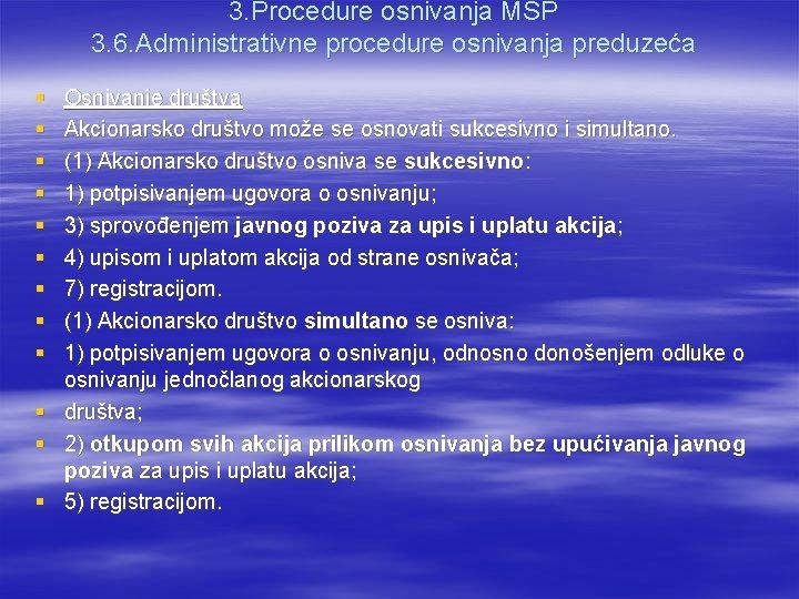 3. Procedure osnivanja MSP 3. 6. Administrativne procedure osnivanja preduzeća § § § Osnivanje