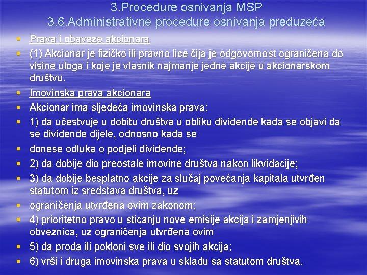 3. Procedure osnivanja MSP 3. 6. Administrativne procedure osnivanja preduzeća § Prava i obaveze
