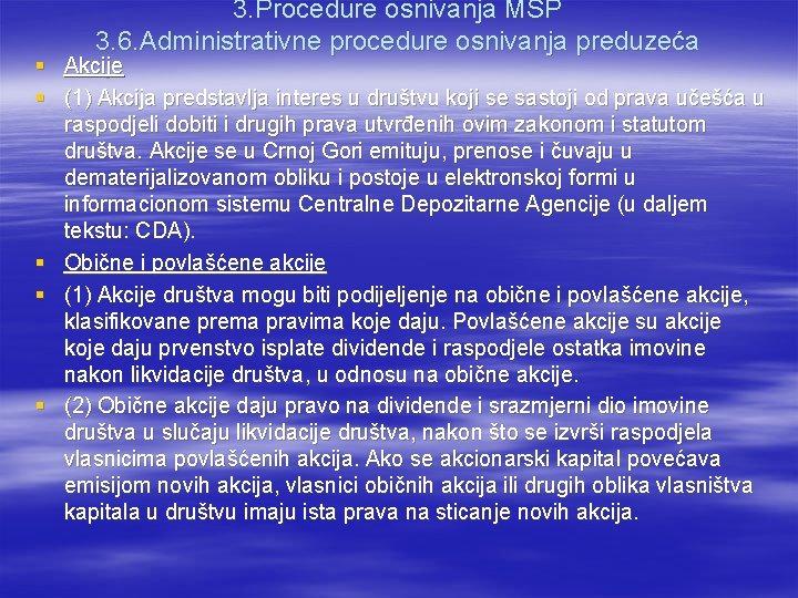 3. Procedure osnivanja MSP 3. 6. Administrativne procedure osnivanja preduzeća § Akcije § (1)