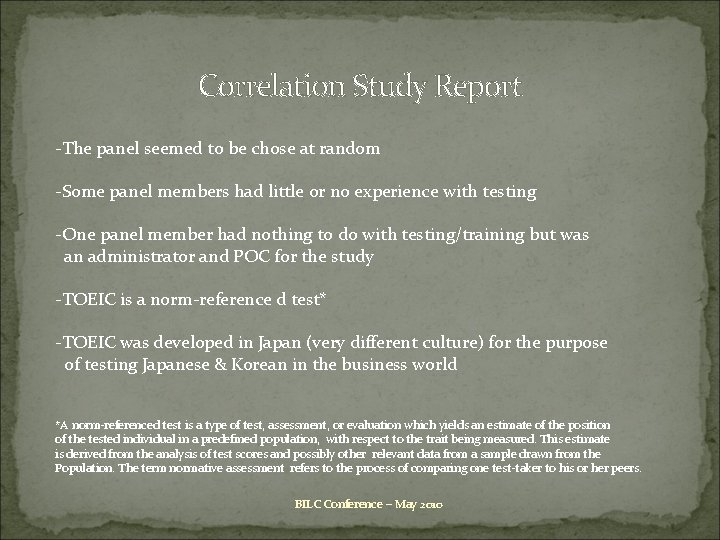 Correlati 0 n Study Report -The panel seemed to be chose at random -Some