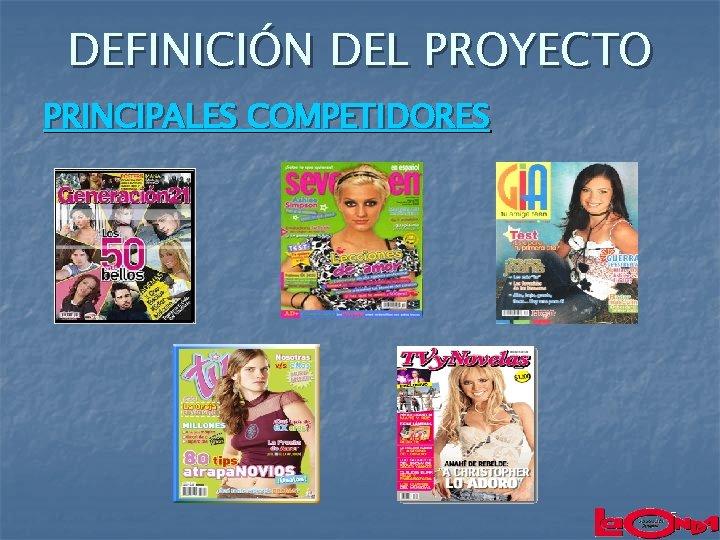 DEFINICIÓN DEL PROYECTO PRINCIPALES COMPETIDORES 5