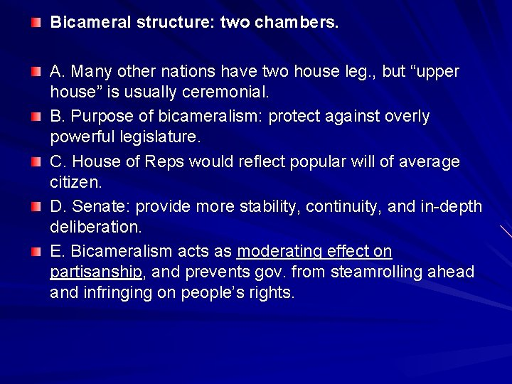 Bicameral structure: two chambers. A. Many other nations have two house leg. , but