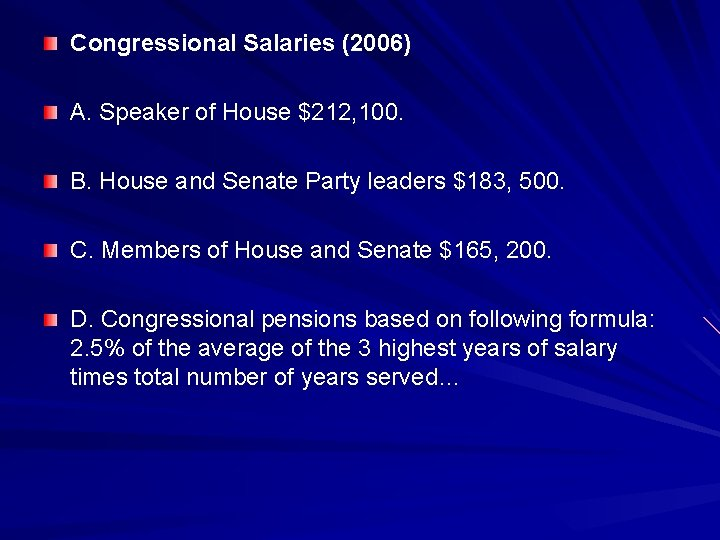 Congressional Salaries (2006) A. Speaker of House $212, 100. B. House and Senate Party
