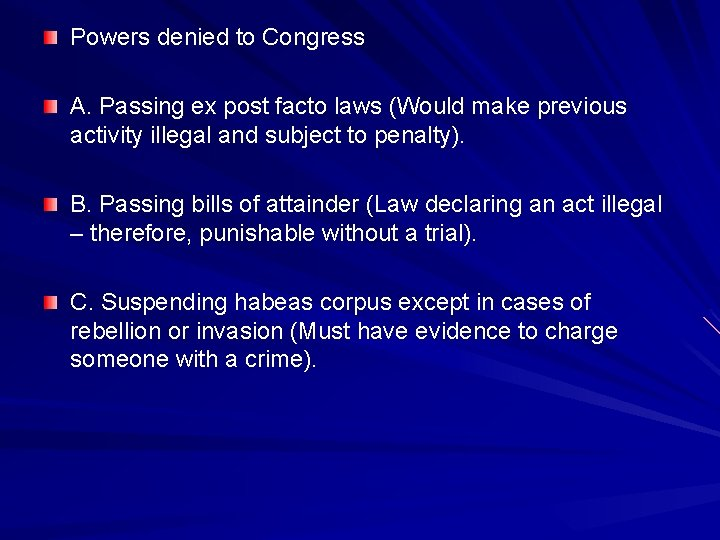 Powers denied to Congress A. Passing ex post facto laws (Would make previous activity