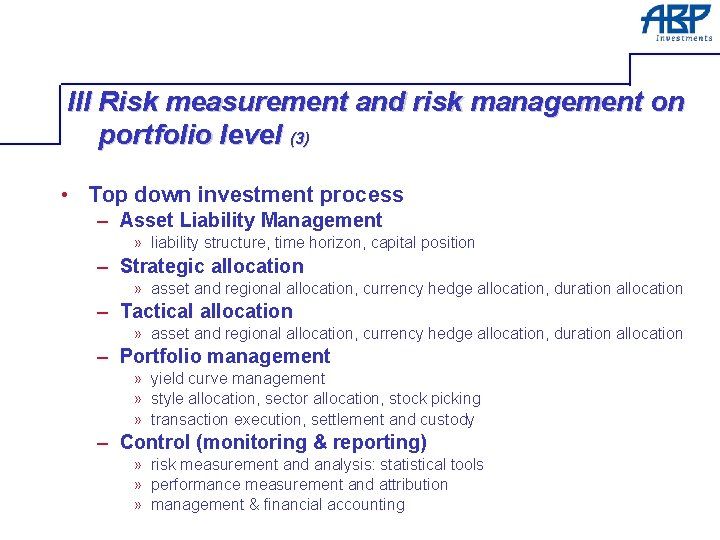 III Risk measurement and risk management on portfolio level (3) • Top down investment