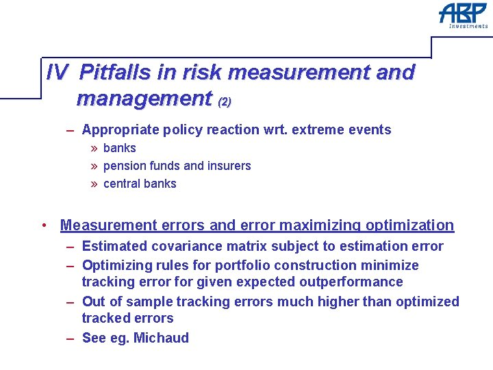 IV Pitfalls in risk measurement and management (2) – Appropriate policy reaction wrt. extreme