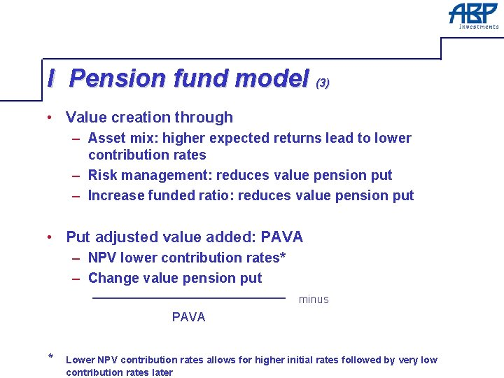 I Pension fund model (3) • Value creation through – Asset mix: higher expected