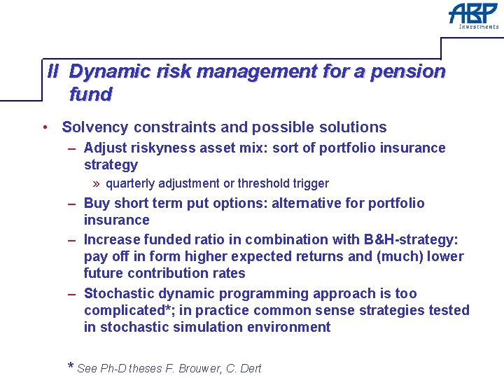 II Dynamic risk management for a pension fund • Solvency constraints and possible solutions