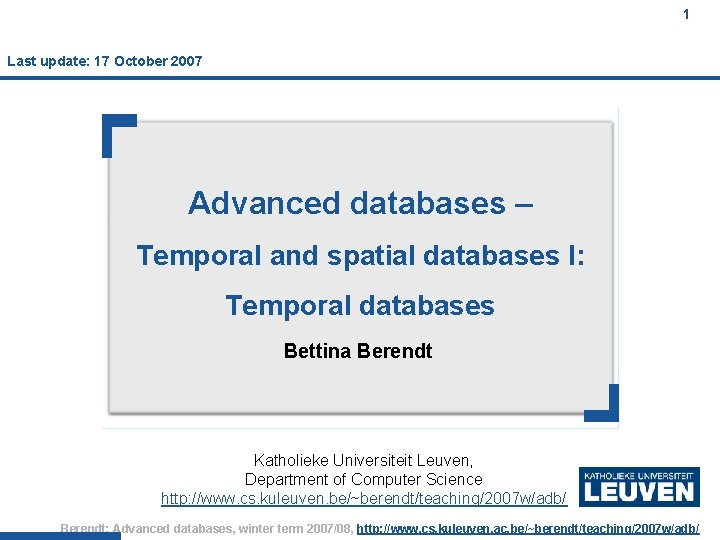 1 Last update: 17 October 2007 Advanced databases – Temporal and spatial databases I: