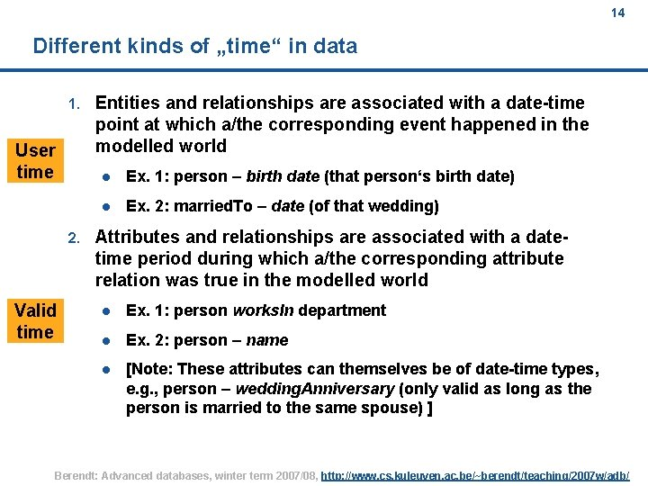 """14 Different kinds of """"time"""" in data 1. User time 2. Valid time Entities"""
