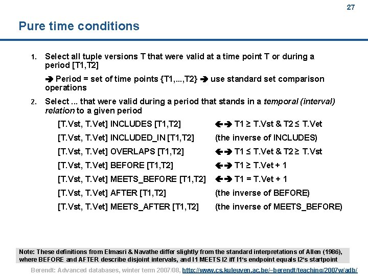 27 Pure time conditions 1. Select all tuple versions T that were valid at