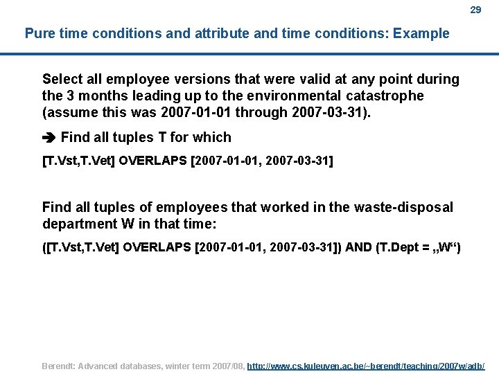 29 Pure time conditions and attribute and time conditions: Example Select all employee versions