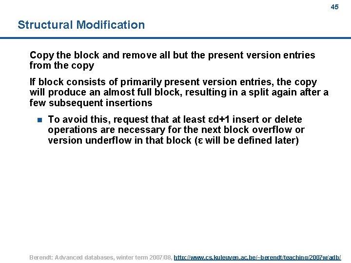 45 Structural Modification Copy the block and remove all but the present version entries