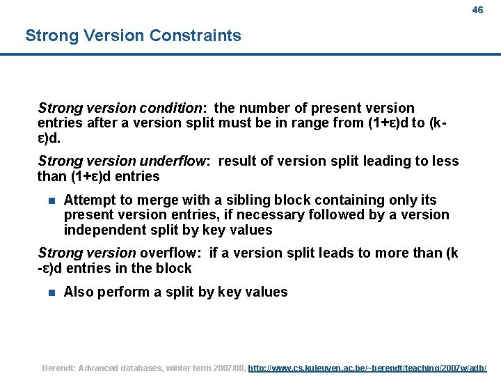 46 Strong Version Constraints Strong version condition: the number of present version entries after