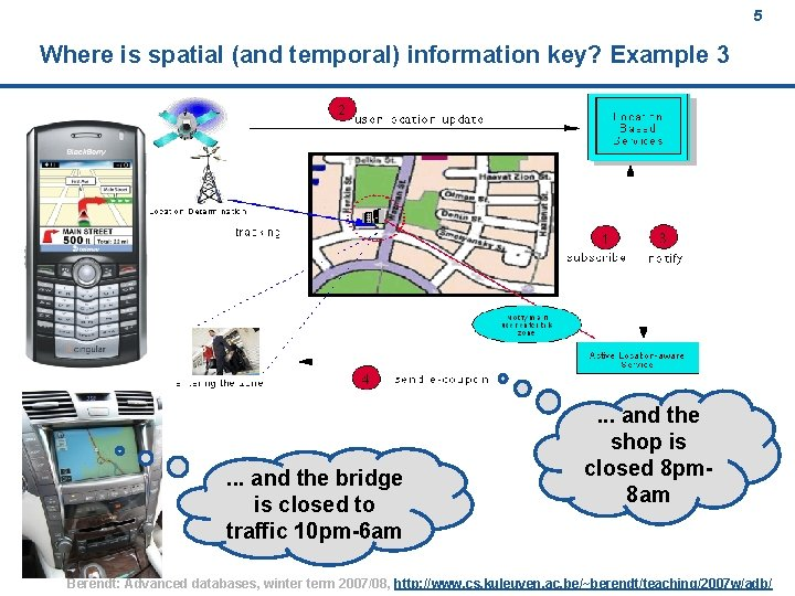 5 Where is spatial (and temporal) information key? Example 3 . . . and