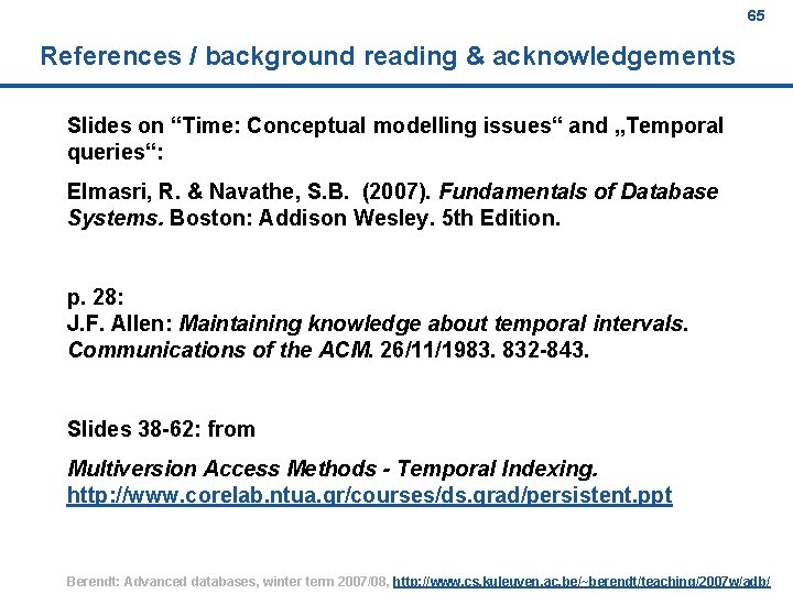 """65 References / background reading & acknowledgements Slides on """"Time: Conceptual modelling issues"""" and"""