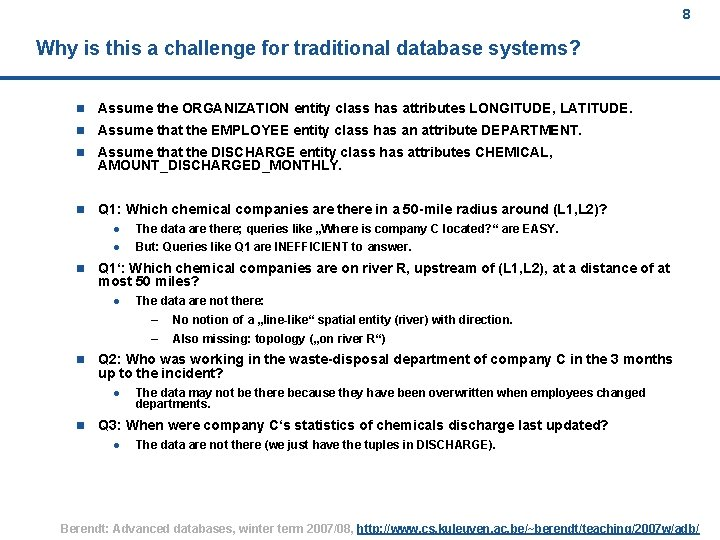 8 Why is this a challenge for traditional database systems? n Assume the ORGANIZATION