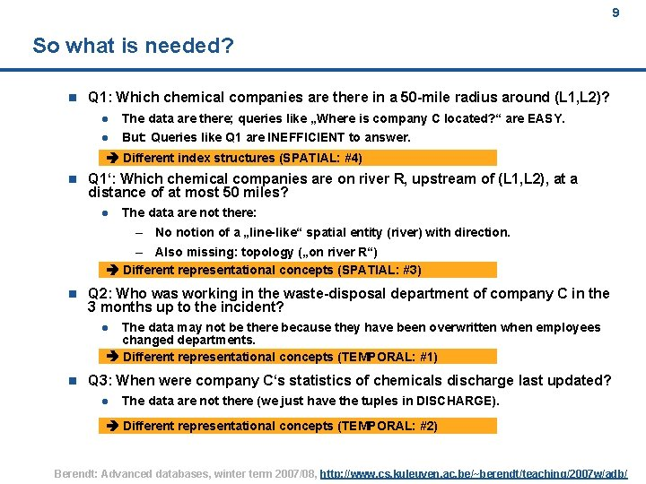 9 So what is needed? n Q 1: Which chemical companies are there in