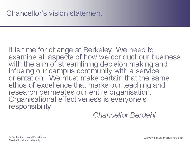 Chancellor's vision statement It is time for change at Berkeley. We need to examine