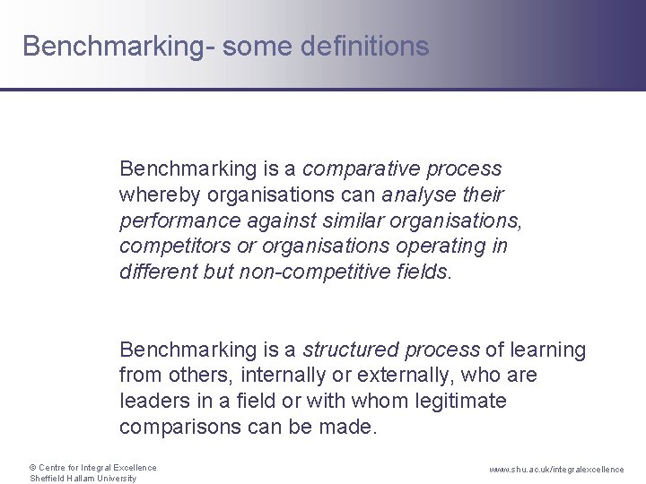 Benchmarking- some definitions Benchmarking is a comparative process whereby organisations can analyse their performance