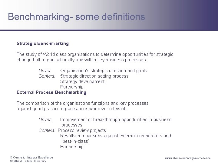 Benchmarking- some definitions Strategic Benchmarking The study of World class organisations to determine opportunities