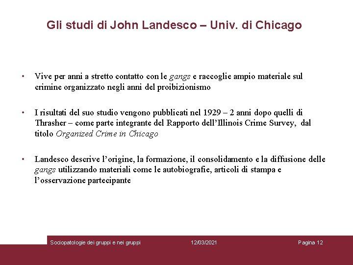 Gli studi di John Landesco – Univ. di Chicago • Vive per anni a