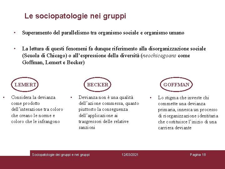 Le sociopatologie nei gruppi • Superamento del parallelismo tra organismo sociale e organismo umano
