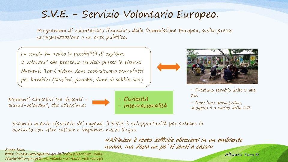 S. V. E. - Servizio Volontario Europeo. Programma di volontariato finanziato dalla Commissione Europea,