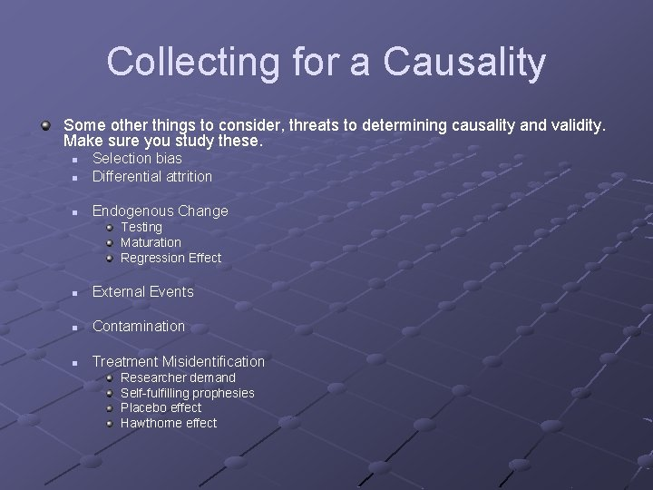 Collecting for a Causality Some other things to consider, threats to determining causality and