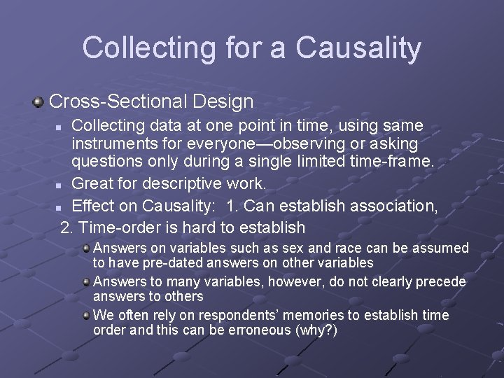 Collecting for a Causality Cross-Sectional Design Collecting data at one point in time, using