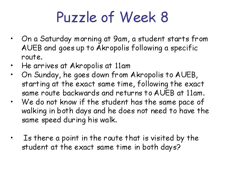 Puzzle of Week 8 • • • On a Saturday morning at 9 am,