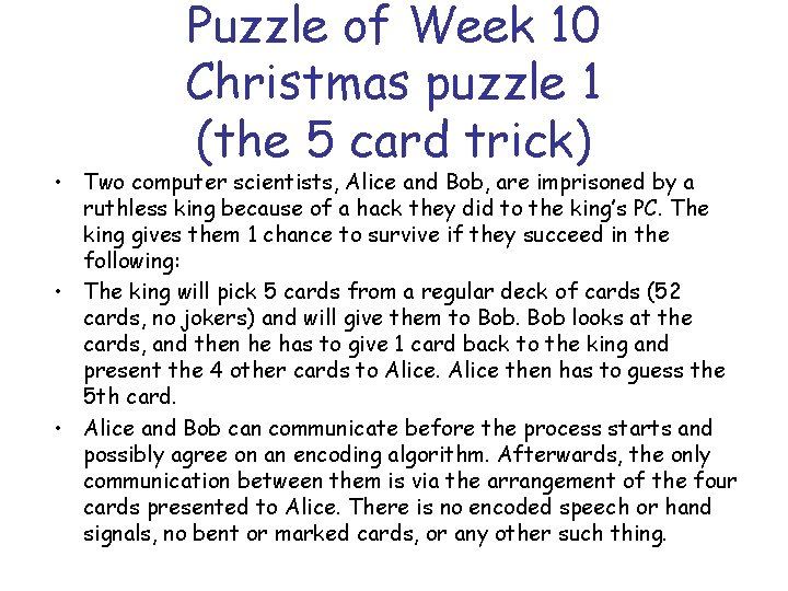 Puzzle of Week 10 Christmas puzzle 1 (the 5 card trick) • Two computer