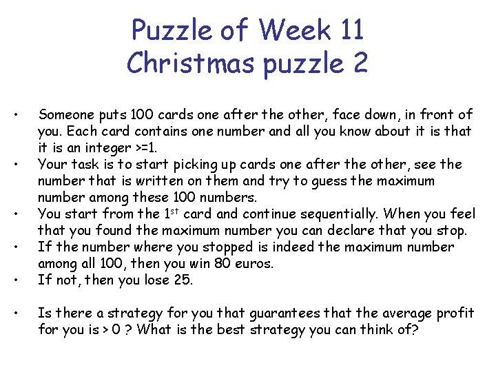 Puzzle of Week 11 Christmas puzzle 2 • • • Someone puts 100 cards