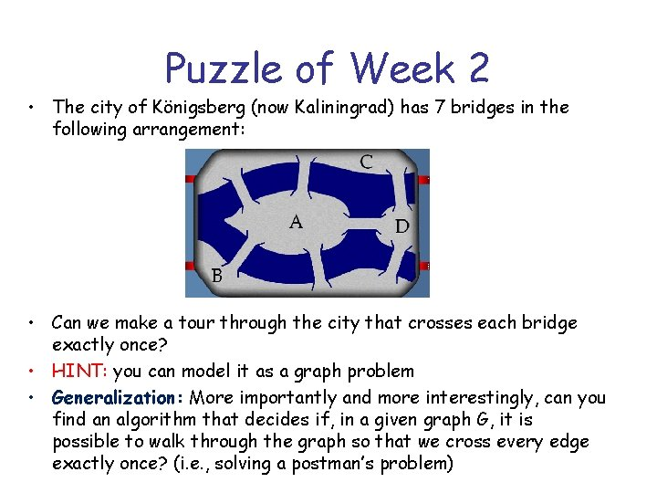 Puzzle of Week 2 • The city of Königsberg (now Kaliningrad) has 7 bridges