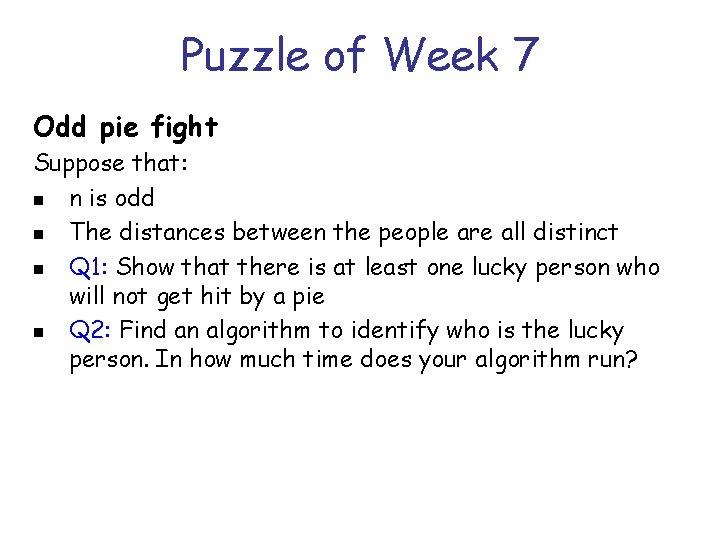 Puzzle of Week 7 Odd pie fight Suppose that: n n is odd n