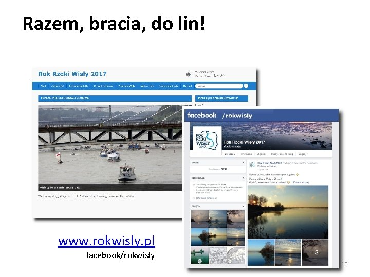 Razem, bracia, do lin! www. rokwisly. pl facebook/rokwisly 10