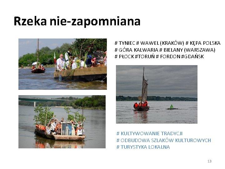 Rzeka nie-zapomniana # TYNIEC # WAWEL (KRAKÓW) # KĘPA POLSKA # GÓRA KALWARIA #