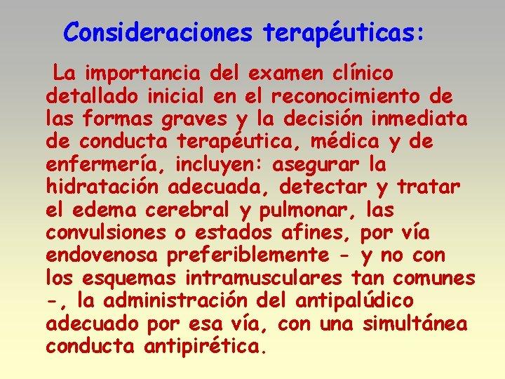 Consideraciones terapéuticas: La importancia del examen clínico detallado inicial en el reconocimiento de las