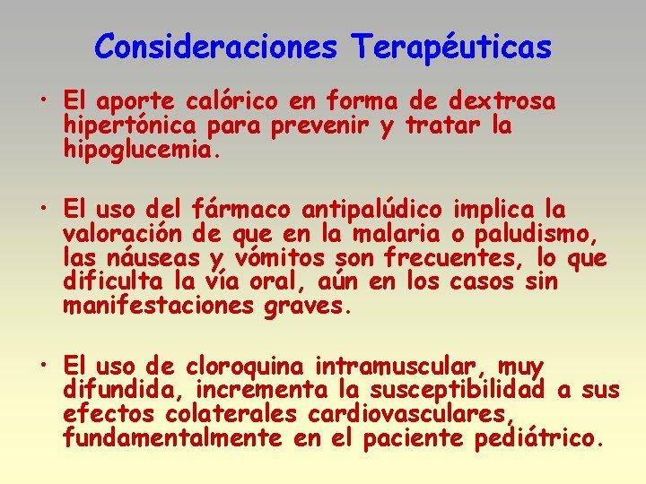 Consideraciones Terapéuticas • El aporte calórico en forma de dextrosa hipertónica para prevenir y