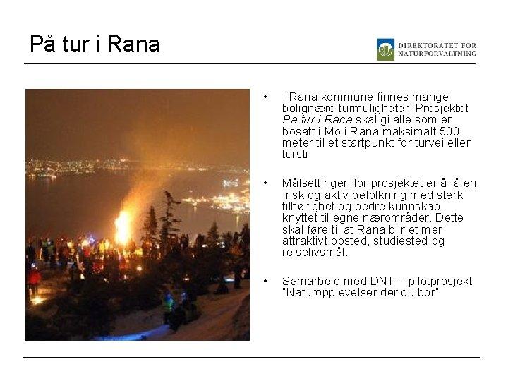 På tur i Rana • I Rana kommune finnes mange bolignære turmuligheter. Prosjektet På