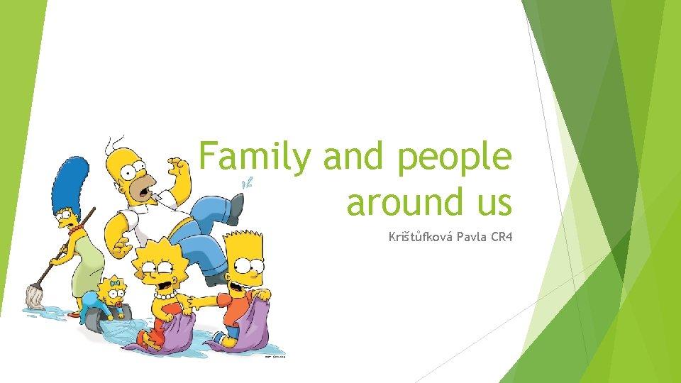 Family and people around us Krištůfková Pavla CR 4