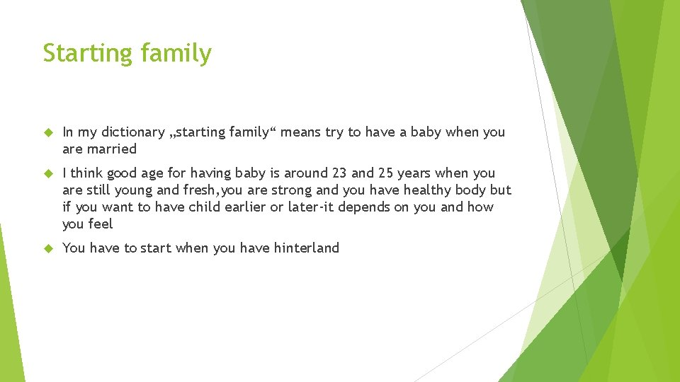 """Starting family In my dictionary """"starting family"""" means try to have a baby when"""