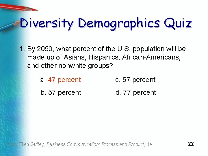 Diversity Demographics Quiz 1. By 2050, what percent of the U. S. population will