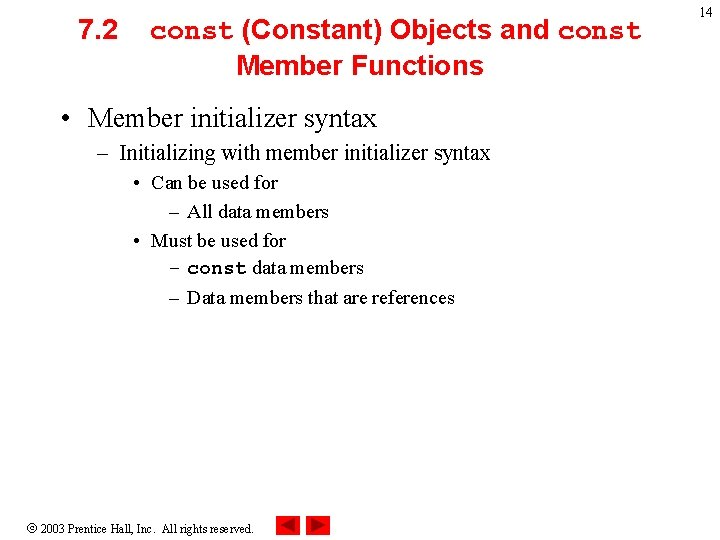 7. 2 const (Constant) Objects and const Member Functions • Member initializer syntax –