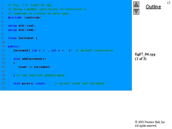 1 2 3 4 // Fig. 7. 4: fig 07_04. cpp // Using a