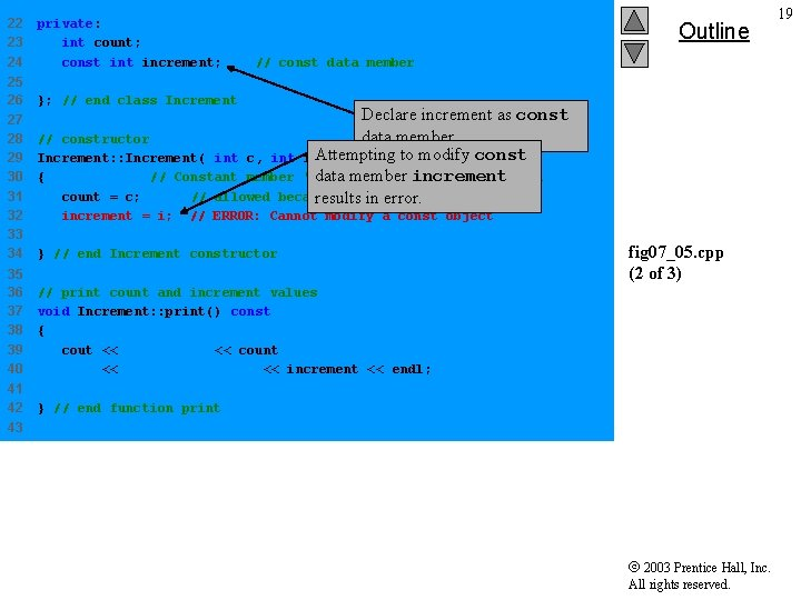 22 23 24 private: int count; const increment; // const data member 25 26