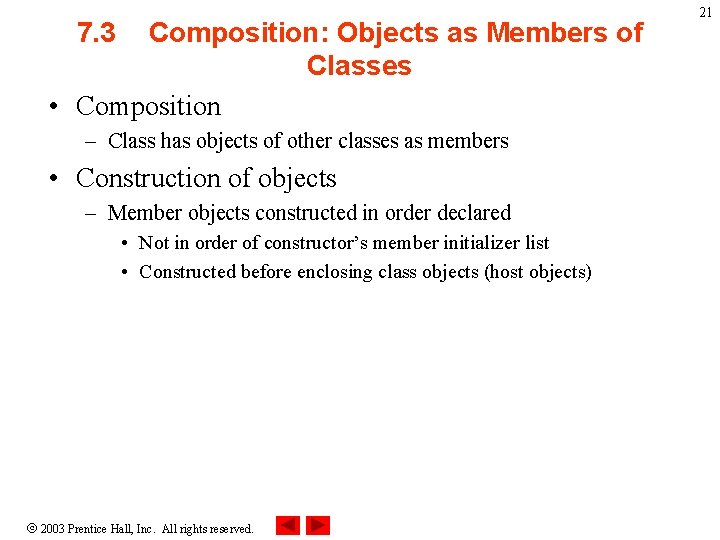 7. 3 Composition: Objects as Members of Classes • Composition – Class has objects