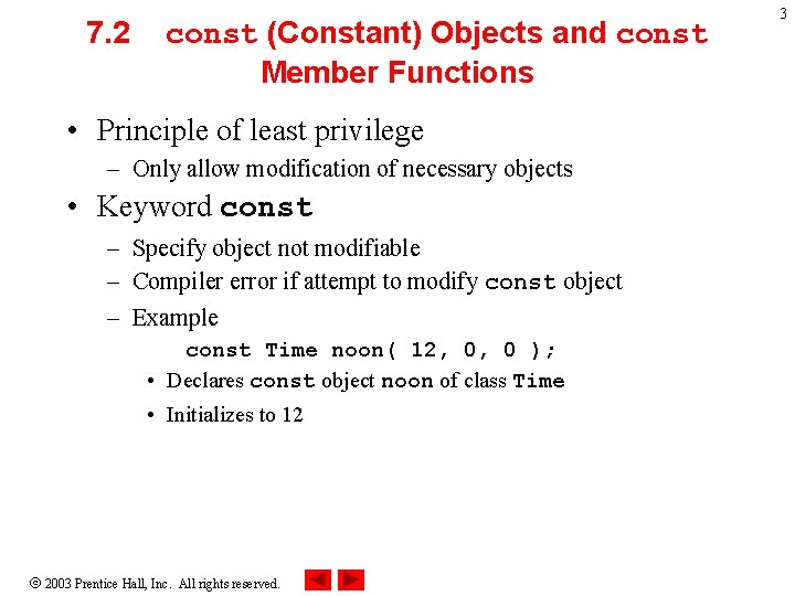 7. 2 const (Constant) Objects and const Member Functions • Principle of least privilege