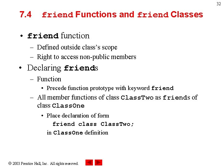 32 7. 4 friend Functions and friend Classes • friend function – Defined outside