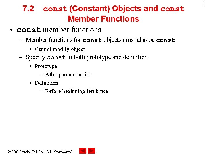 7. 2 const (Constant) Objects and const Member Functions • const member functions –